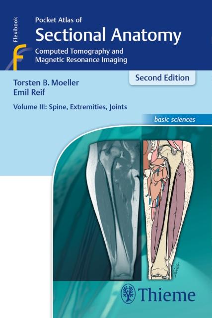 Pocket Atlas of Sectional Anatomy, Volume III: Spine, Extremities, Joints