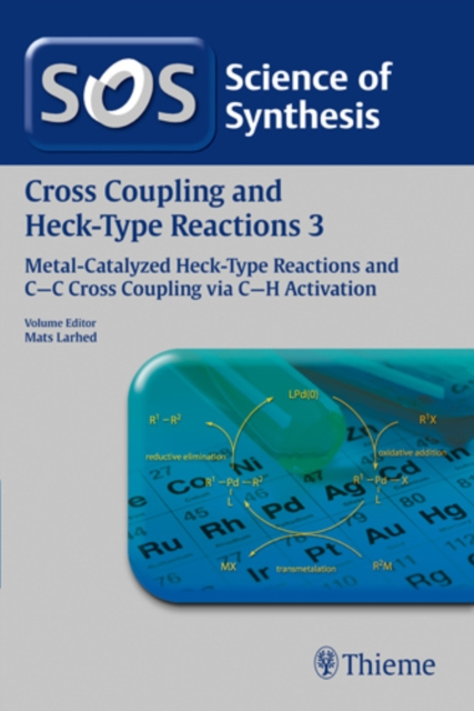 Science of Synthesis: Cross Coupling and Heck-Type Reactions Vol. 3