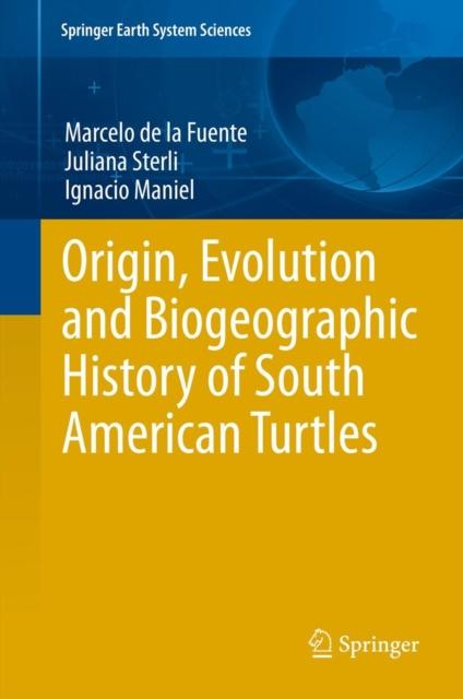 Origin, Evolution and Biogeographic History of South American Turtles