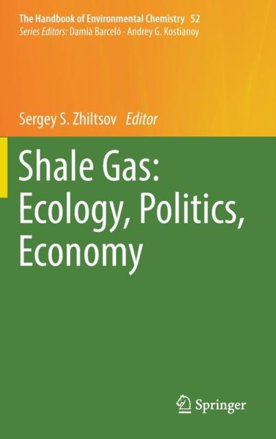 Shale Gas: Ecology, Politics, Economy