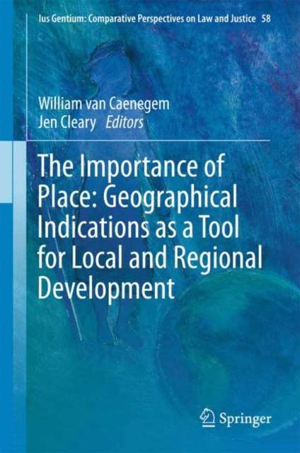 Importance of Place: Geographical Indications as a Tool for Local and Regional Development
