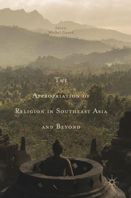 Appropriation of Religion in Southeast Asia and Beyond