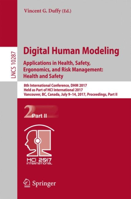 Digital Human Modeling. Applications in Health, Safety, Ergonomics, and Risk Management: Health and Safety