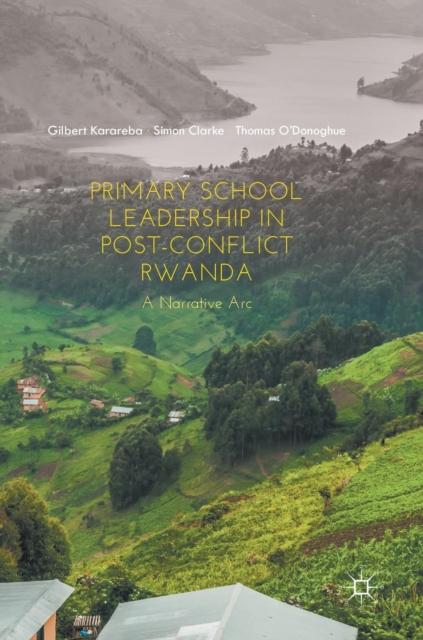 Primary School Leadership in Post-Conflict Rwanda