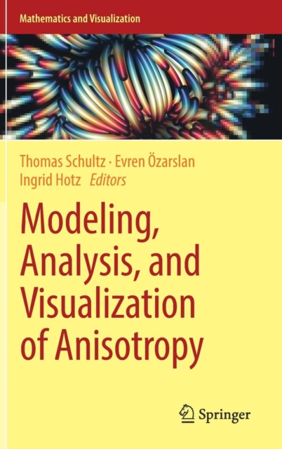 Modeling, Analysis, and Visualization of Anisotropy
