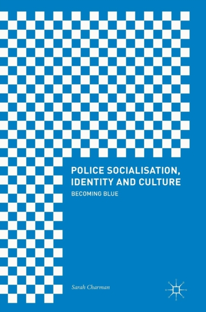 Police Socialisation, Identity and Culture