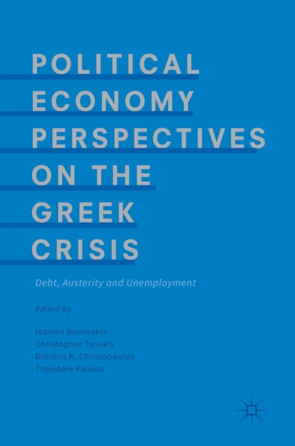 Political Economy Perspectives on the Greek Crisis