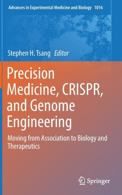 Precision Medicine, CRISPR, and Genome Engineering