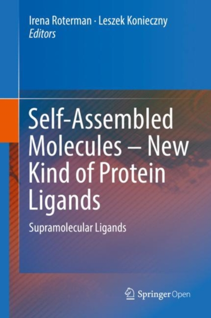 Self-Assembled Molecules - New Kind of Protein Ligands