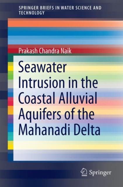 Seawater Intrusion in the Coastal Alluvial Aquifers of the Mahanadi Delta