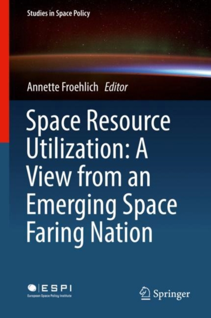 Space Resource Utilization: A View from an Emerging Space Faring Nation
