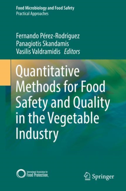 Quantitative Methods for Food Safety and Quality in the Vegetable Industry