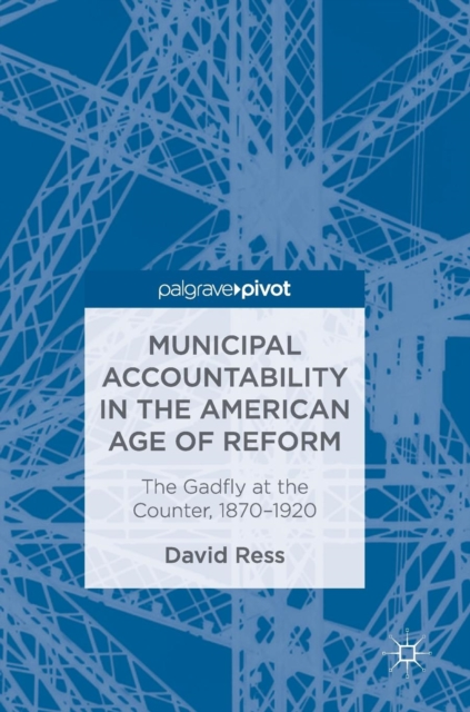 Municipal Accountability in the American Age of Reform