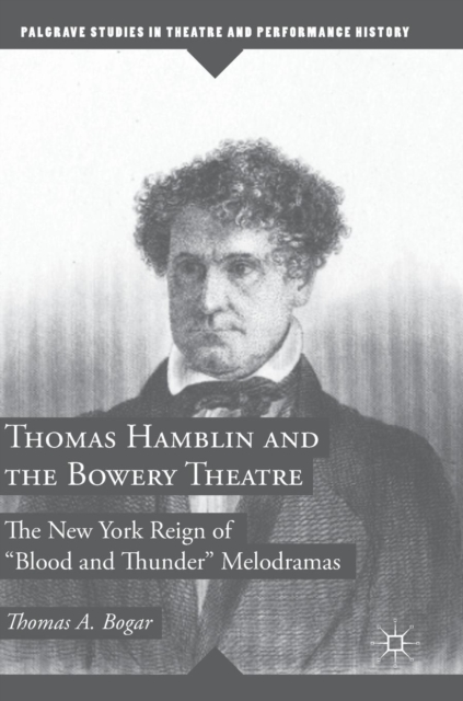 Thomas Hamblin and the Bowery Theatre