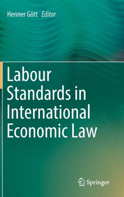Labour Standards in International Economic Law