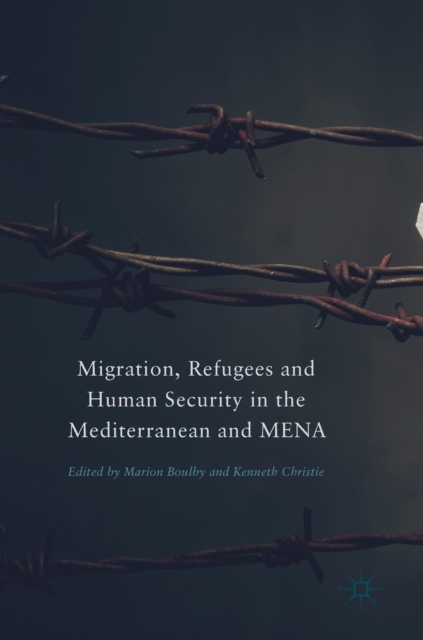 Migration, Refugees and Human Security in the Mediterranean and MENA