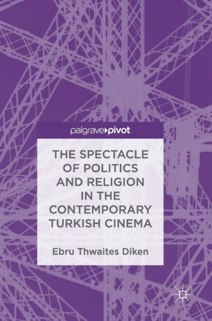 Spectacle of Politics and Religion in the Contemporary Turkish Cinema