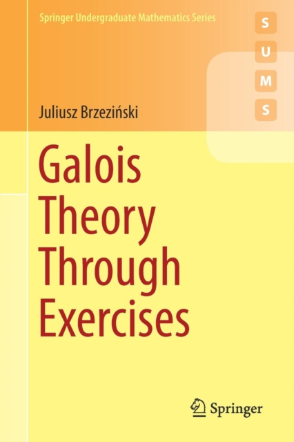 Galois Theory Through Exercises