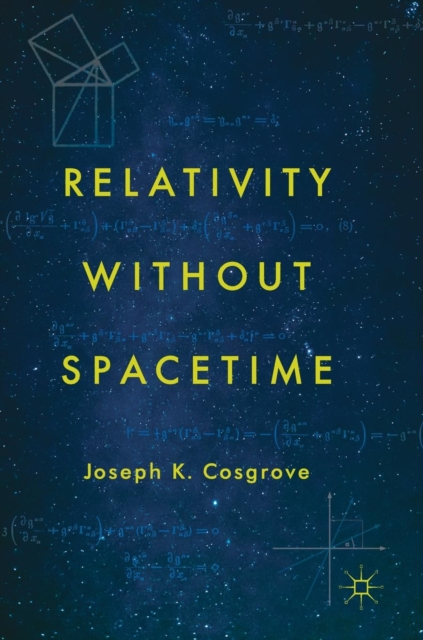 Relativity without Spacetime