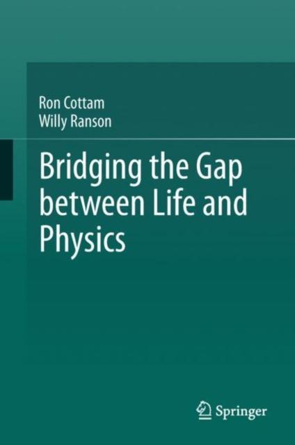 Bridging the Gap between Life and Physics
