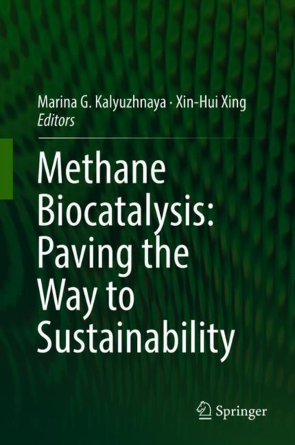 Methane Biocatalysis: Paving the Way to Sustainability