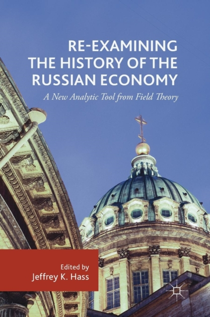 Re-Examining the History of the Russian Economy