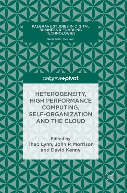 Heterogeneity, High Performance Computing, Self-Organization and the Cloud