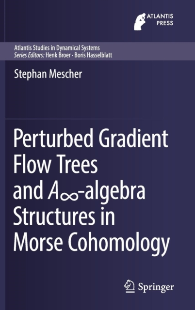 Perturbed Gradient Flow Trees and A -algebra Structures in Morse Cohomology