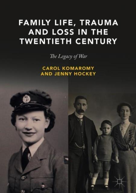 Family Life, Trauma and Loss in the Twentieth Century