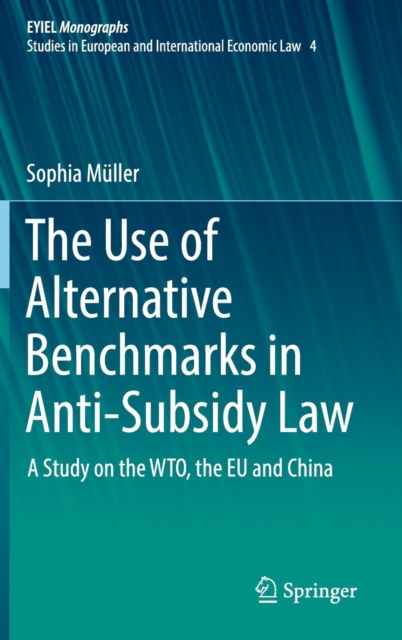 Use of Alternative Benchmarks in Anti-Subsidy Law