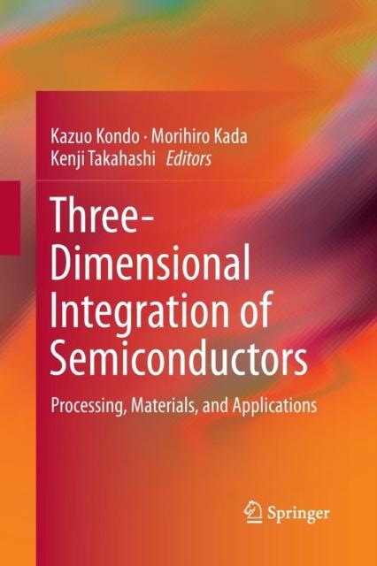 Three-Dimensional Integration of Semiconductors