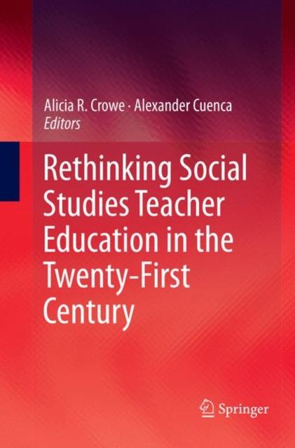 Rethinking Social Studies Teacher Education in the Twenty-First Century