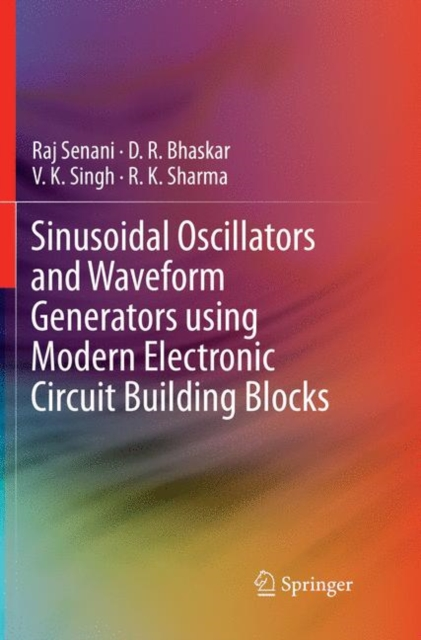Sinusoidal Oscillators and Waveform Generators using Modern Electronic Circuit Building Blocks