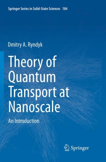 Theory of Quantum Transport at Nanoscale