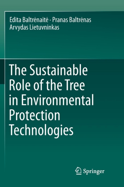 Sustainable Role of the Tree in Environmental Protection Technologies