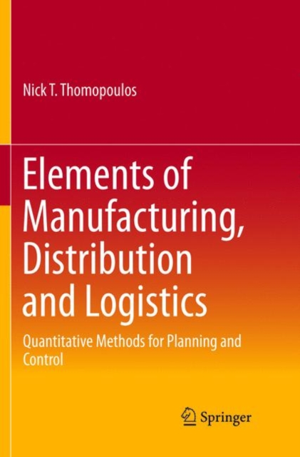 Elements of Manufacturing, Distribution and Logistics
