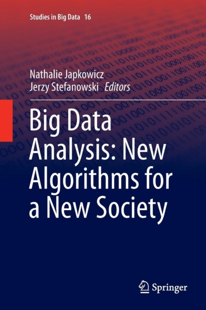 Big Data Analysis: New Algorithms for a New Society