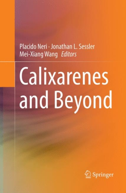 Calixarenes and Beyond