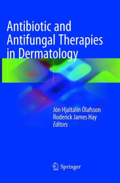 Antibiotic and Antifungal Therapies in Dermatology