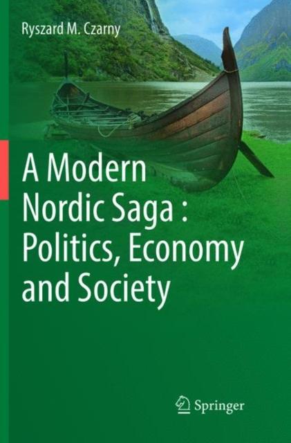 Modern Nordic Saga : Politics, Economy and Society