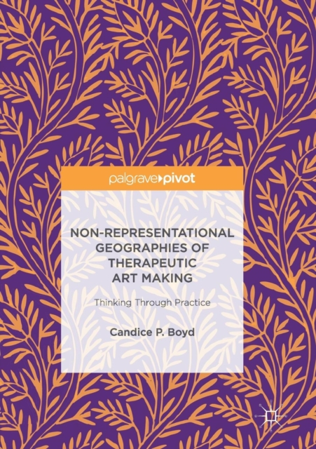 Non-Representational Geographies of Therapeutic Art Making