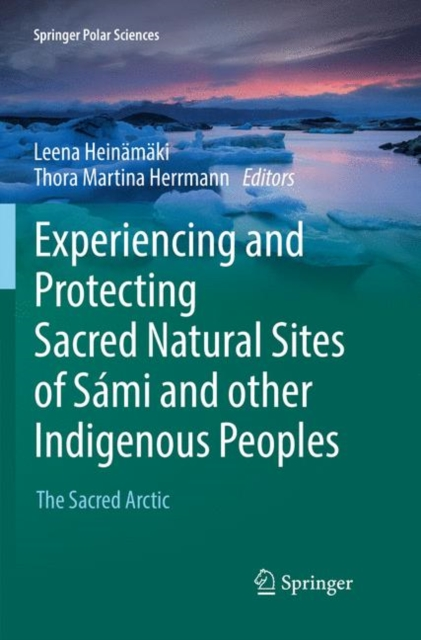 Experiencing and Protecting Sacred Natural Sites of Sami and other Indigenous Peoples