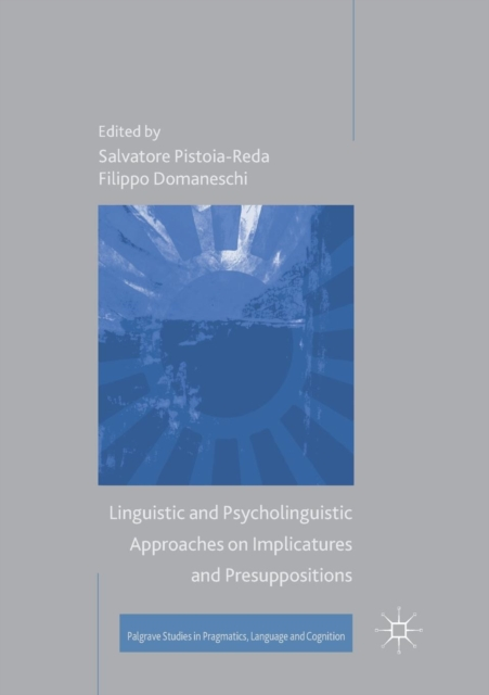 Linguistic and Psycholinguistic Approaches on Implicatures and Presuppositions