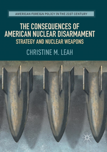 Consequences of American Nuclear Disarmament