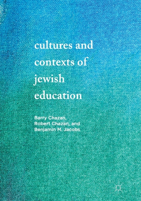 Cultures and Contexts of Jewish Education