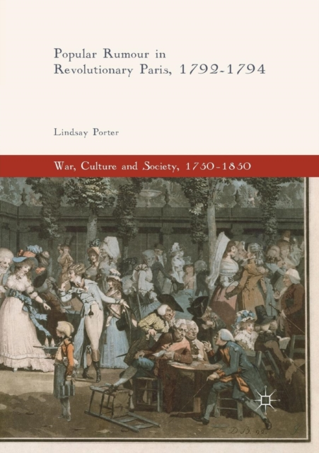 Popular Rumour in Revolutionary Paris, 1792-1794