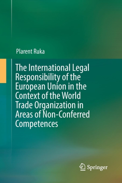 International Legal Responsibility of the European Union in the Context of the World Trade Organization in Areas of Non-Conferred Competences