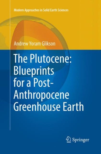 Plutocene: Blueprints for a Post-Anthropocene Greenhouse Earth