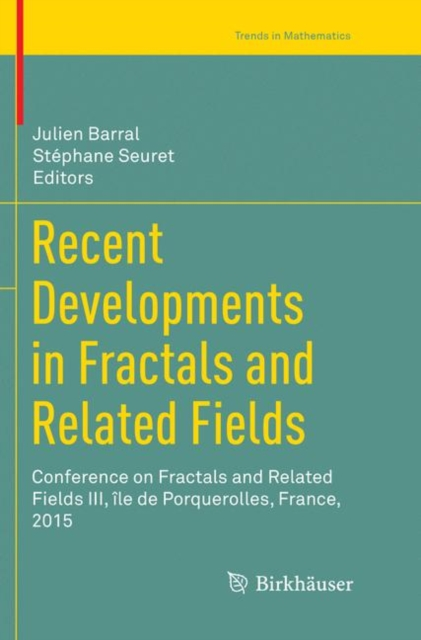 Recent Developments in Fractals and Related Fields