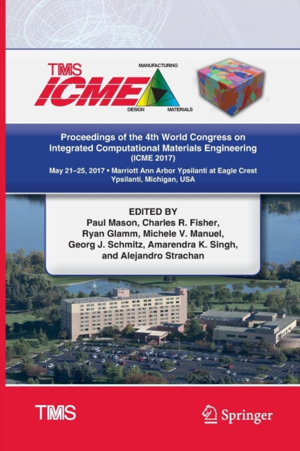 Proceedings of the 4th World Congress on Integrated Computational Materials Engineering (ICME 2017)